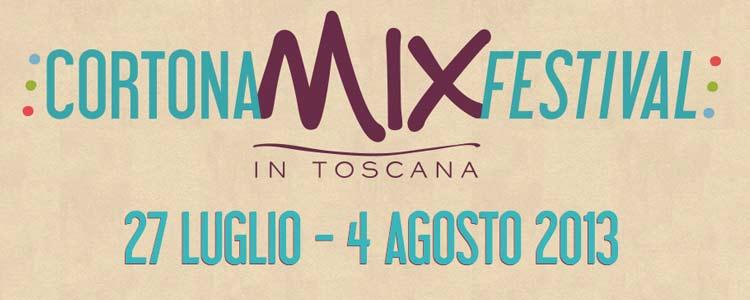Anticipazioni sul Cortona Mix Festival 2013