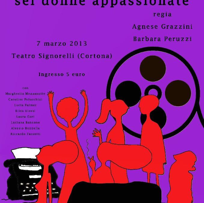 """""""Sei donne appassionate"""" al Teatro Signorelli"""