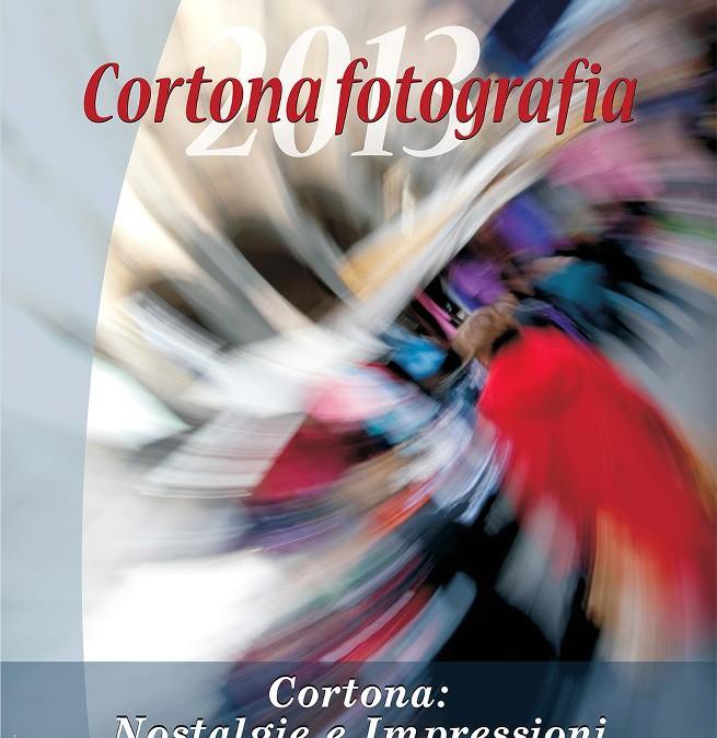 """Mostra """"Cortona: nostalgie e impressioni"""" alla Fortezza del Girifalco"""